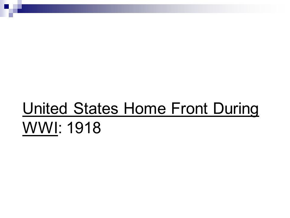 United States Home Front During WWI: 1918