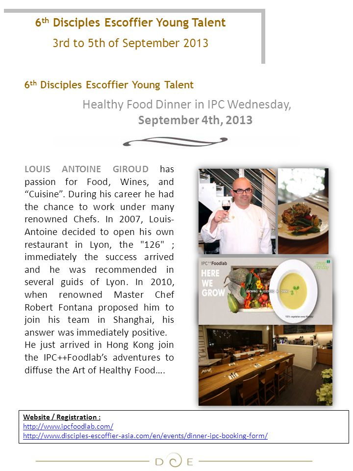 6 th Disciples Escoffier Young Talent LOUIS ANTOINE GIROUD has passion for Food, Wines, and Cuisine.