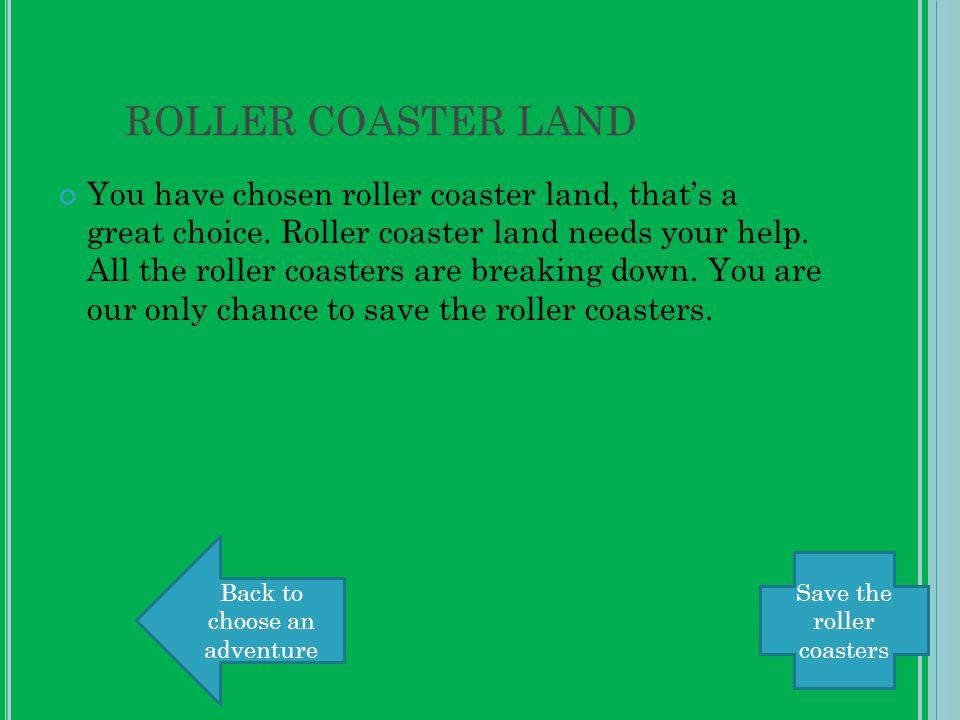 CHOOSE AN ADVENTURE Candy land Roller Coaster land