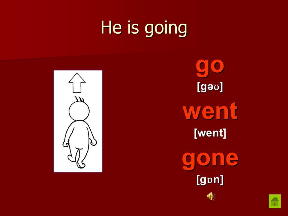 She is giving a gift give [g ɪ v] gave [ge ɪ v] given [g ɪ vn]