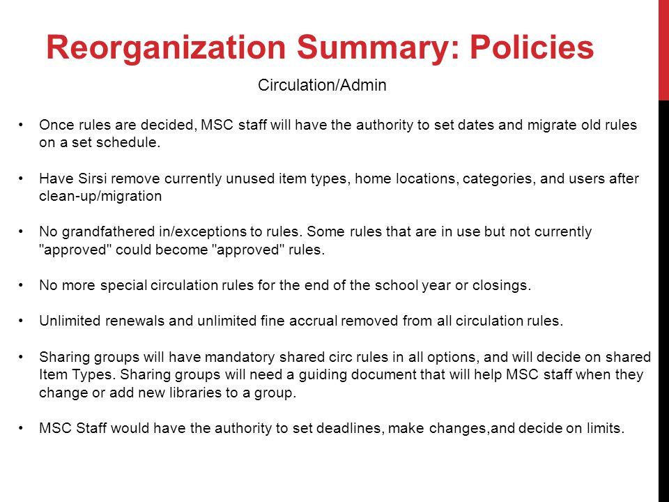 Reorganization Summary: Policies Once rules are decided, MSC staff will have the authority to set dates and migrate old rules on a set schedule.
