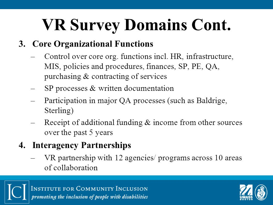VR Survey Domains Cont. 3. Core Organizational Functions –Control over core org.