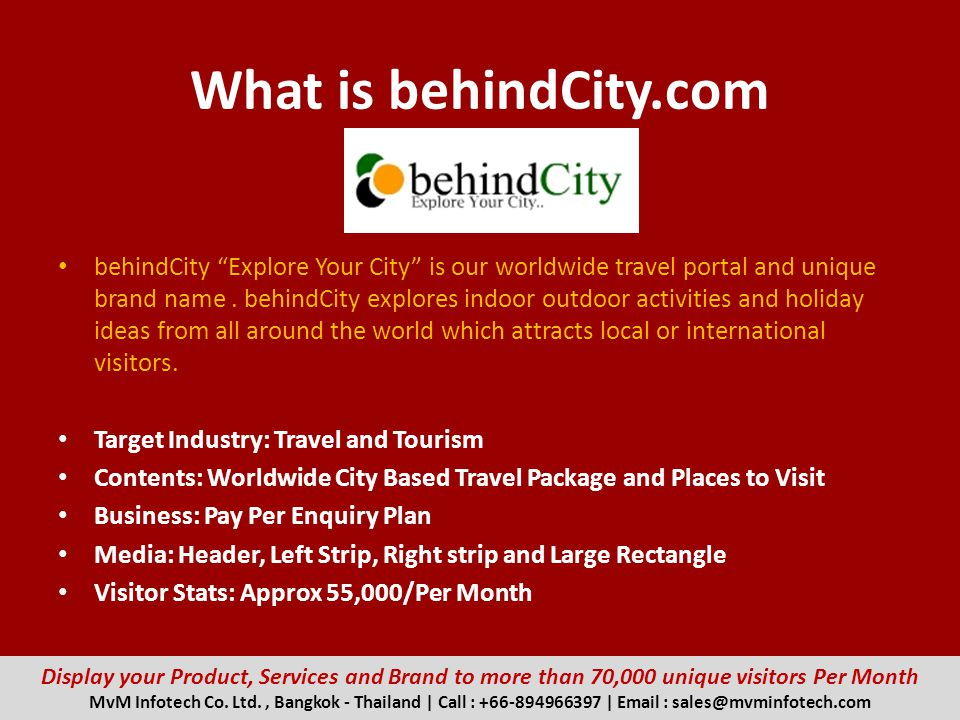 What is behindCity.com behindCity Explore Your City is our worldwide travel portal and unique brand name. behindCity explores indoor outdoor activitie