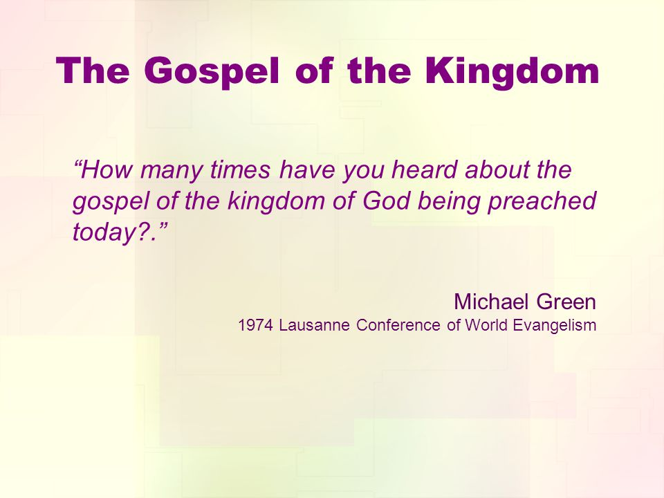 The Gospel of the Kingdom How many times have you heard about the gospel of the kingdom of God being preached today .
