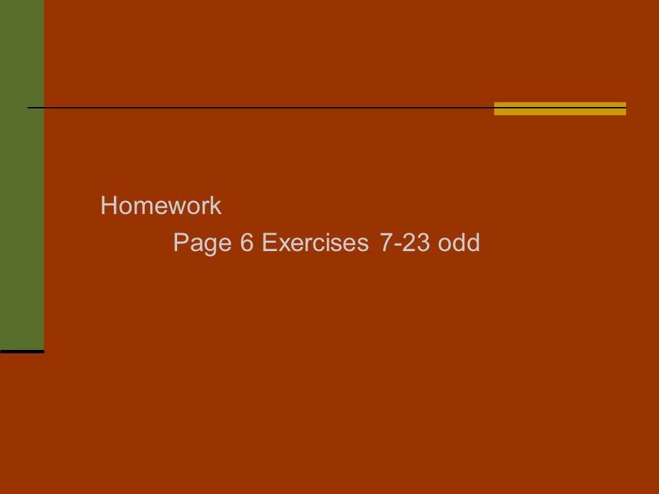 Homework Page 6 Exercises 7-23 odd