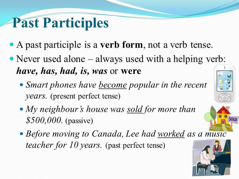 A past participle is a verb form, not a verb tense.
