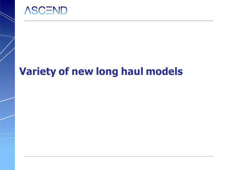 Variety of new long haul models