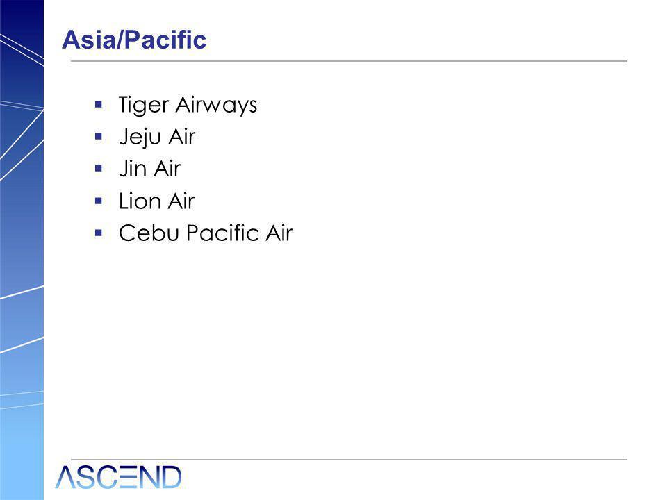 Asia/Pacific Tiger Airways Jeju Air Jin Air Lion Air Cebu Pacific Air