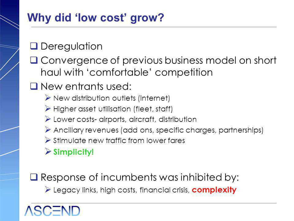 Why did low cost grow.