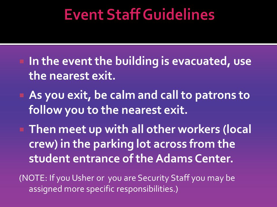 In the event the building is evacuated, use the nearest exit.
