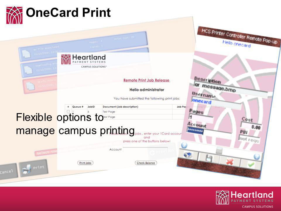 OneCard Print Flexible options to manage campus printing