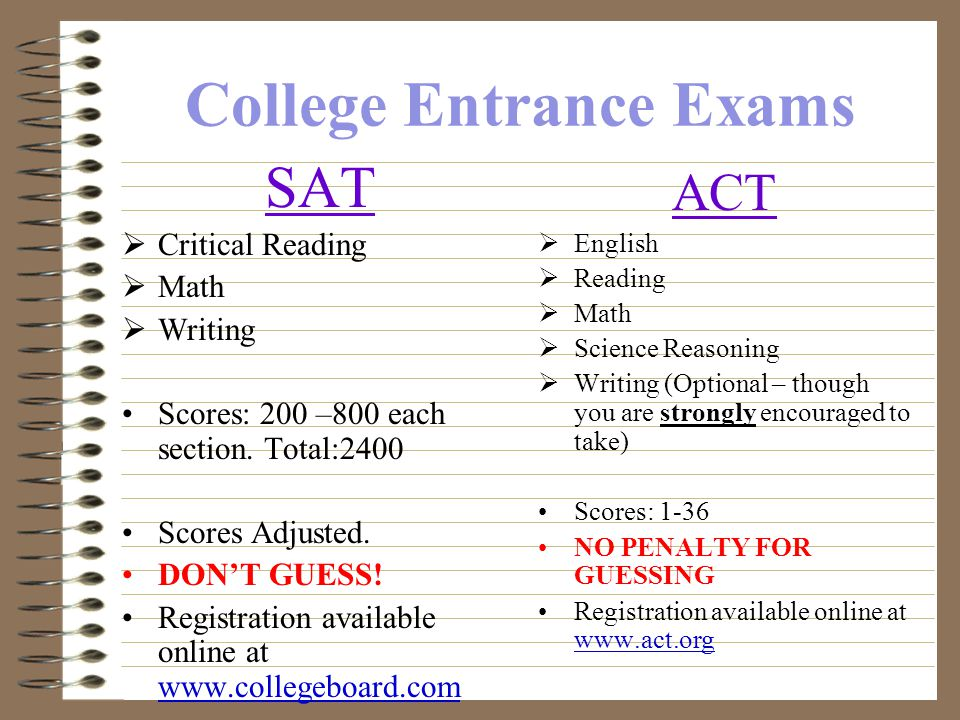 College Entrance Exams What are the SAT and ACT exams.