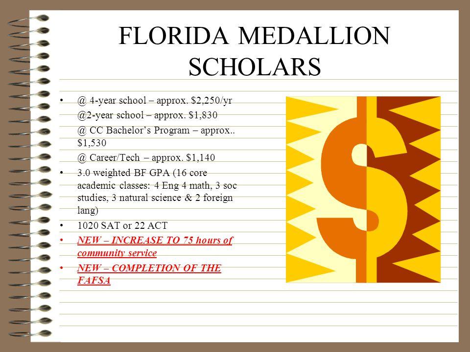FLORIDA ACADEMIC SCHOLARS @ 4-year school – approx.