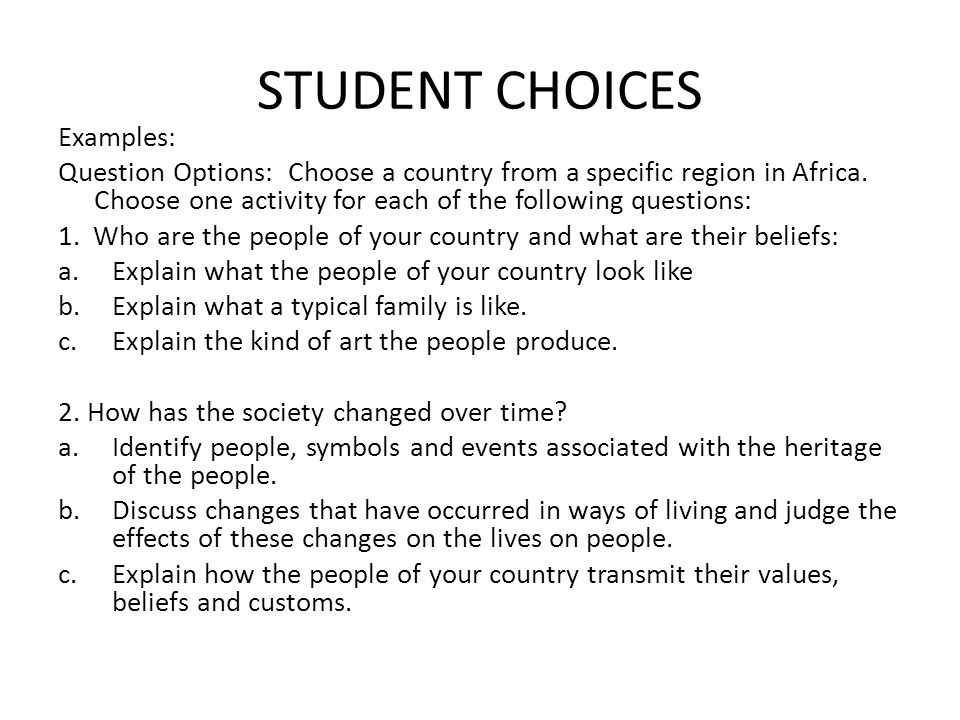 STUDENT CHOICES Examples: Question Options: Choose a country from a specific region in Africa.