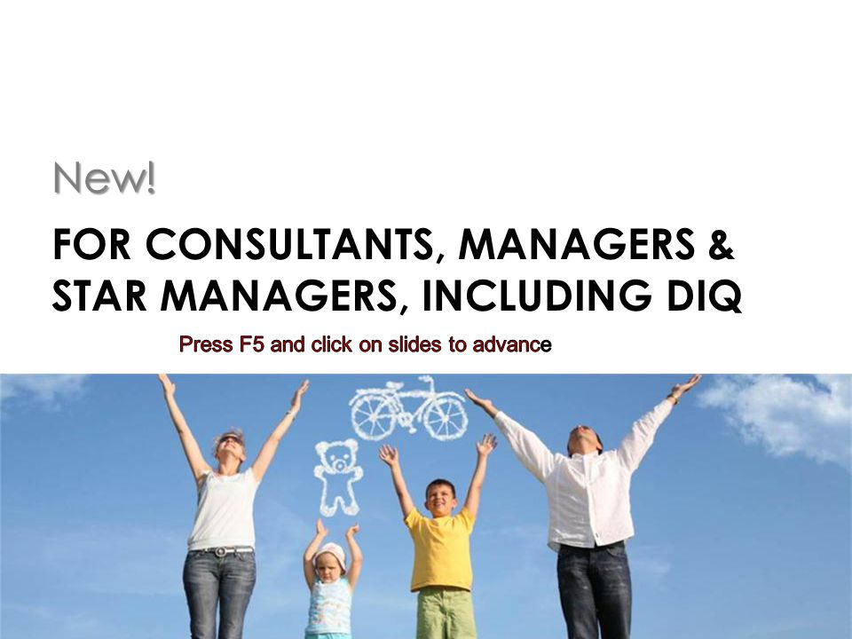 FOR CONSULTANTS, MANAGERS & STAR MANAGERS, INCLUDING DIQ New!