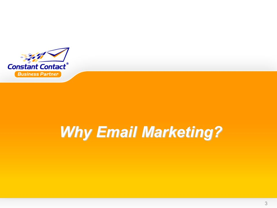 3 Why Email Marketing Why Email Marketing