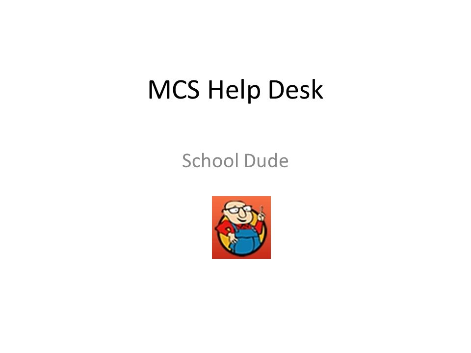 MCS Help Desk School Dude