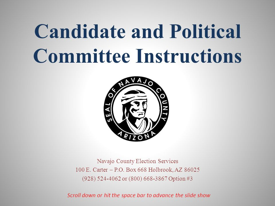 Candidate and Political Committee Instructions Navajo County Election Services 100 E.