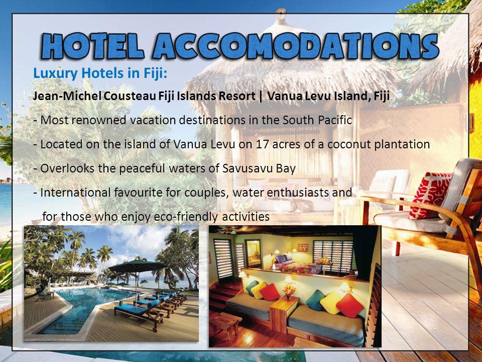 Luxury Hotels in Fiji: Jean-Michel Cousteau Fiji Islands Resort   Vanua Levu Island, Fiji - Most renowned vacation destinations in the South Pacific -