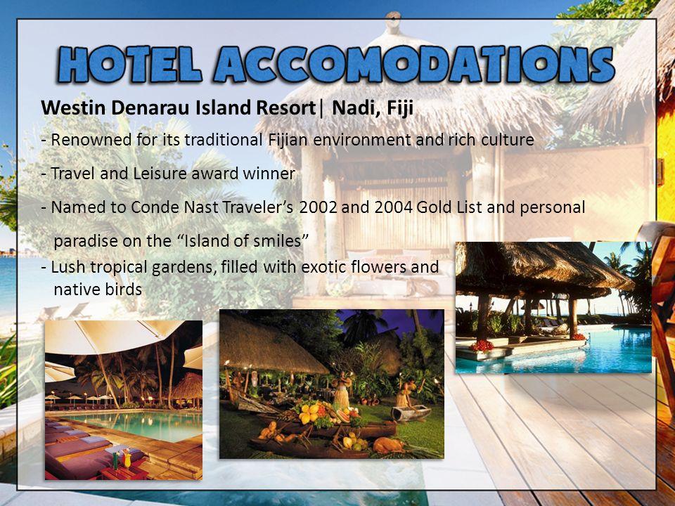 Westin Denarau Island Resort  Nadi, Fiji - Renowned for its traditional Fijian environment and rich culture - Travel and Leisure award winner - Named