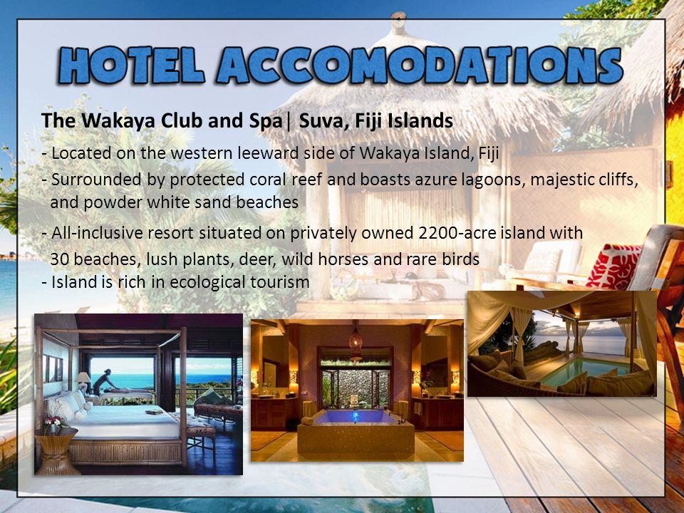 The Wakaya Club and Spa  Suva, Fiji Islands - Located on the western leeward side of Wakaya Island, Fiji - Surrounded by protected coral reef and boas