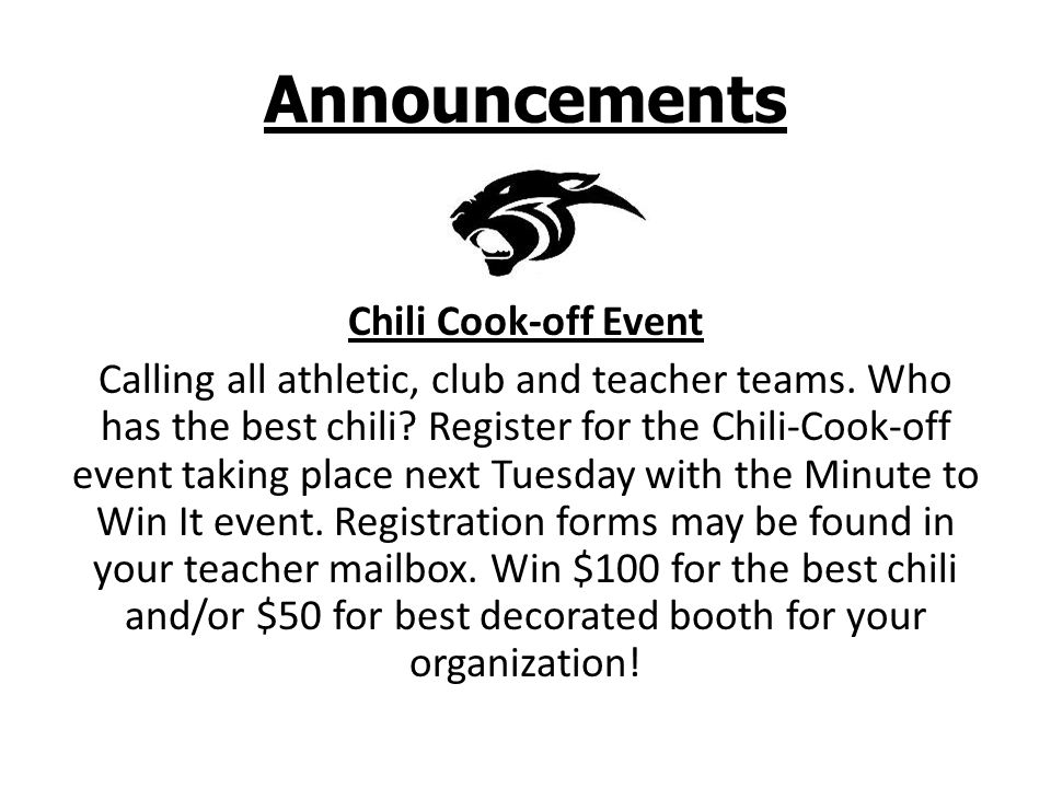 Announcements Chili Cook-off Event Calling all athletic, club and teacher teams.
