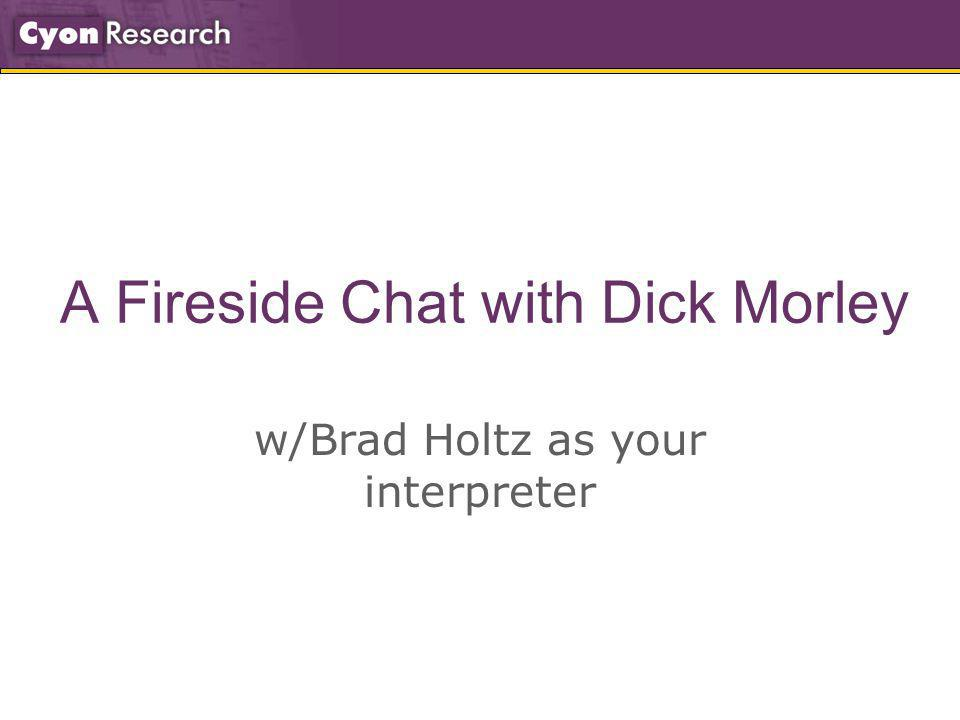A Fireside Chat with Dick Morley w/Brad Holtz as your interpreter