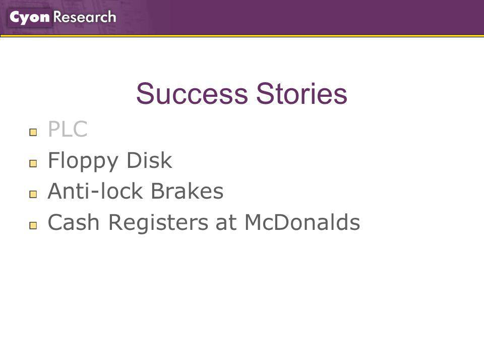 Success Stories PLC Floppy Disk Anti-lock Brakes Cash Registers at McDonalds