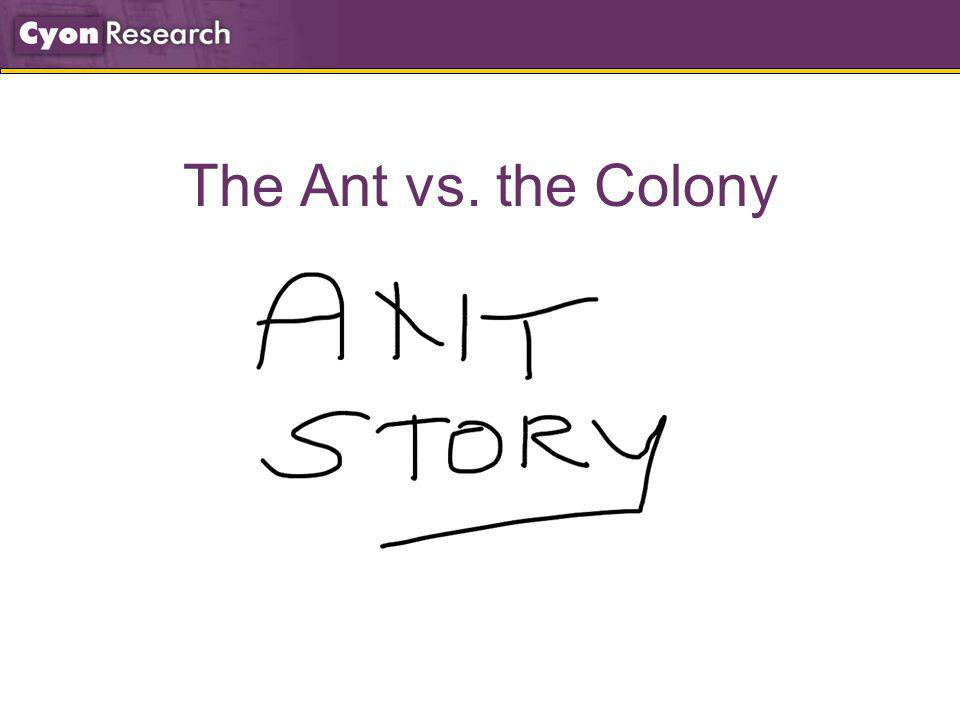 The Ant vs. the Colony