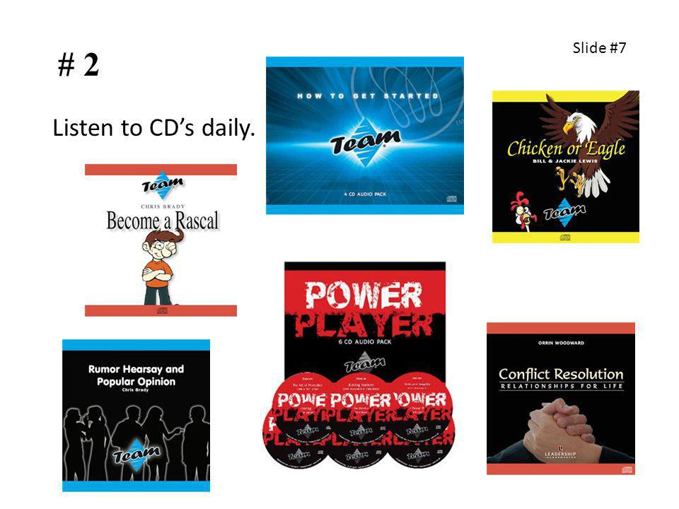 # 2 Listen to CDs daily. Slide #7
