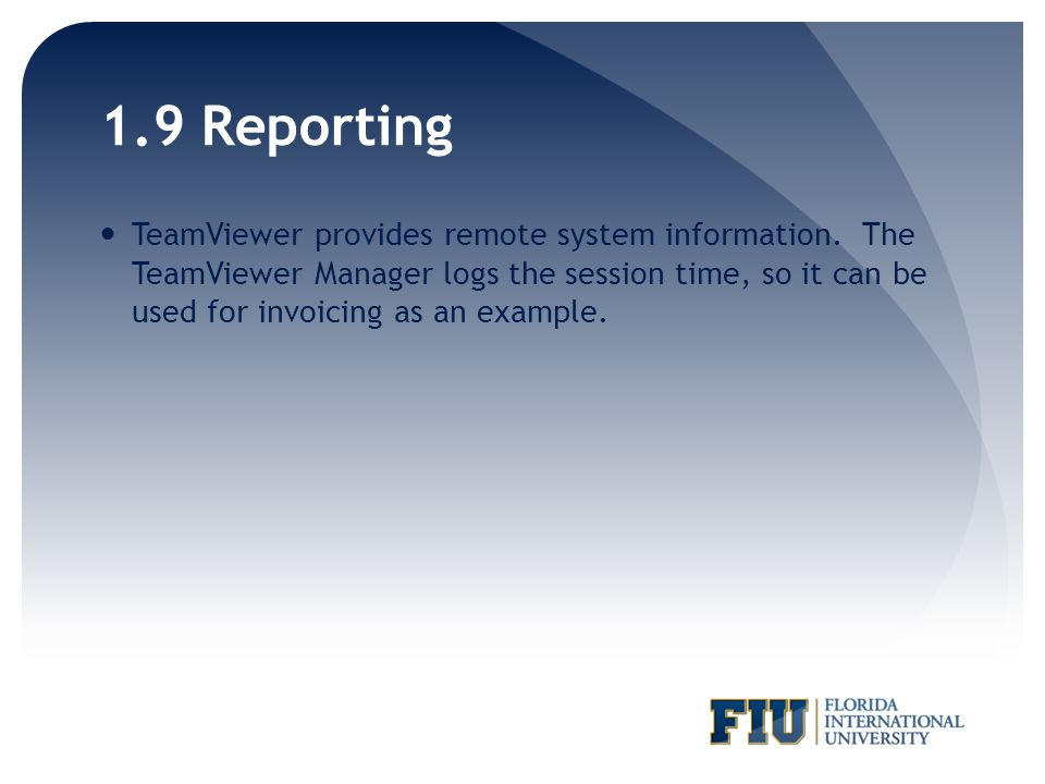 1.9 Reporting TeamViewer provides remote system information.
