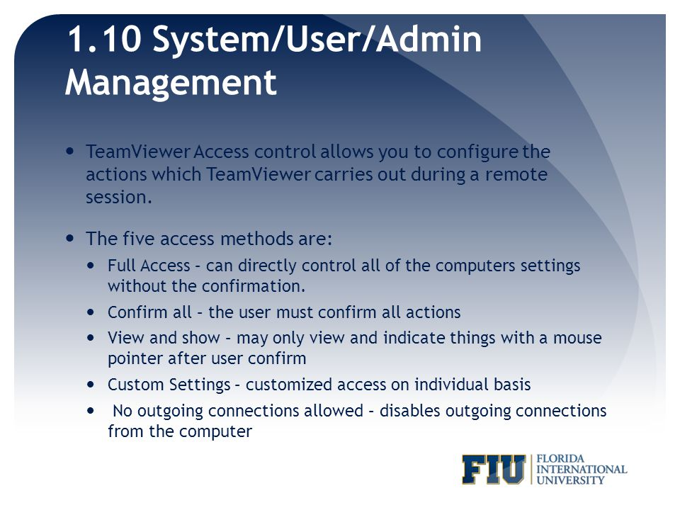 1.10 System/User/Admin Management TeamViewer Access control allows you to configure the actions which TeamViewer carries out during a remote session.