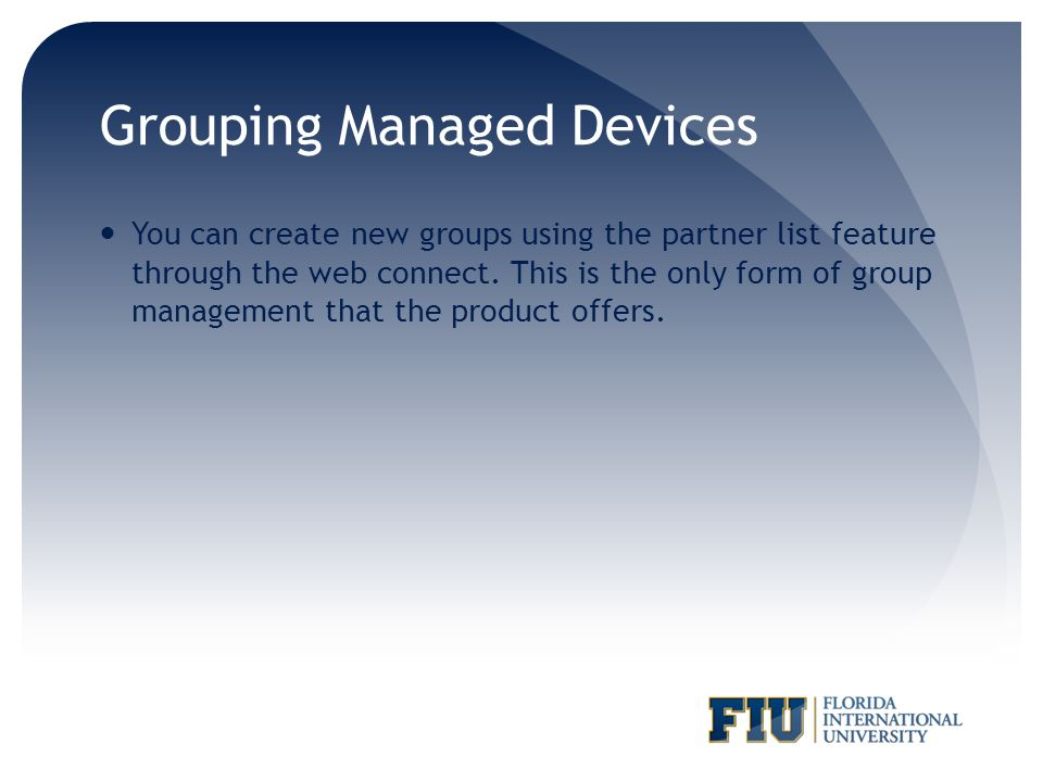 Grouping Managed Devices You can create new groups using the partner list feature through the web connect.