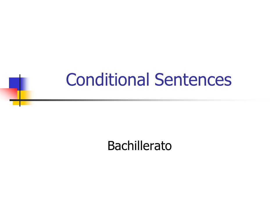 Conditional Sentences Bachillerato