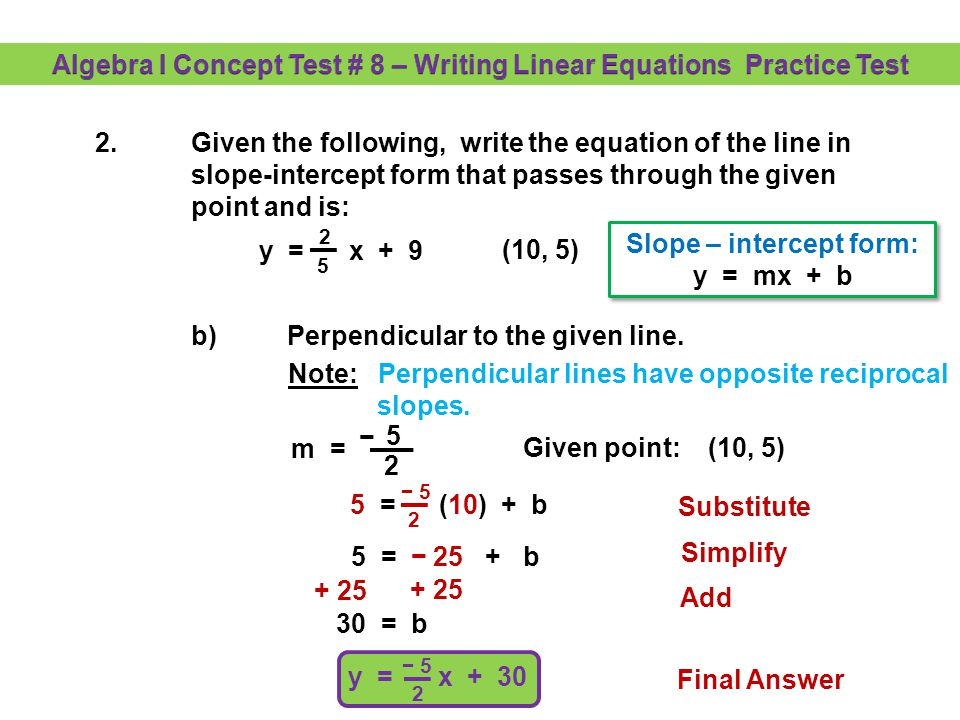 y = x + 1 2 m = 5 2.Given the following, write the equation of the line in slope-intercept form that passes through the given point and is: a) Paralle
