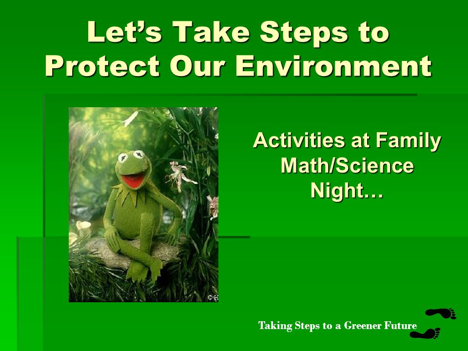 Taking Steps to a Greener Future Reduce Reuse Recycle 3 Its a magic number