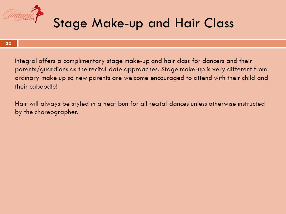 Stage Make-up and Hair Class 32 Integral offers a complimentary stage make-up and hair class for dancers and their parents/guardians as the recital date approaches.