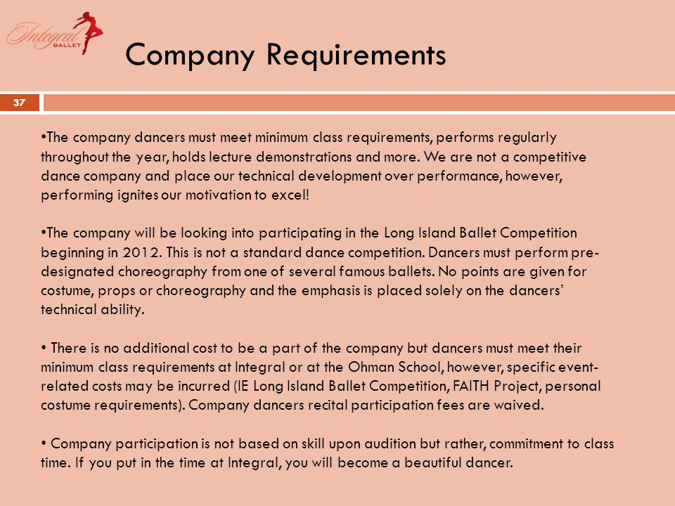 Company Requirements 37 The company dancers must meet minimum class requirements, performs regularly throughout the year, holds lecture demonstrations and more.