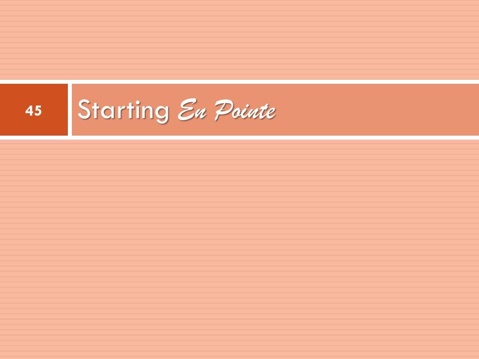 Starting En Pointe 45