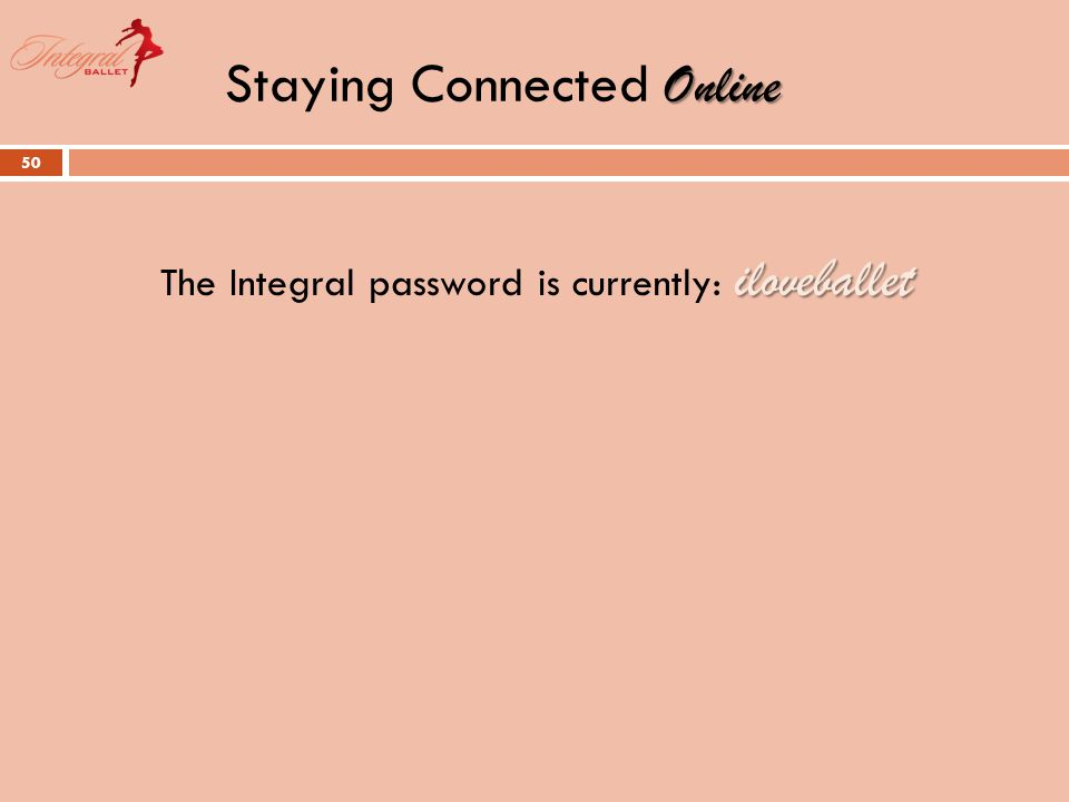 Online Staying Connected Online 50 iloveballet The Integral password is currently: iloveballet