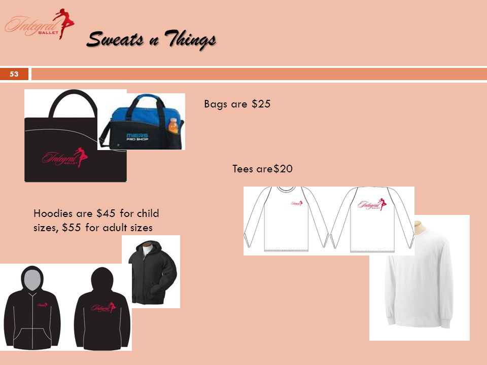 Sweats n Things 53 Bags are $25 Tees are$20 Hoodies are $45 for child sizes, $55 for adult sizes