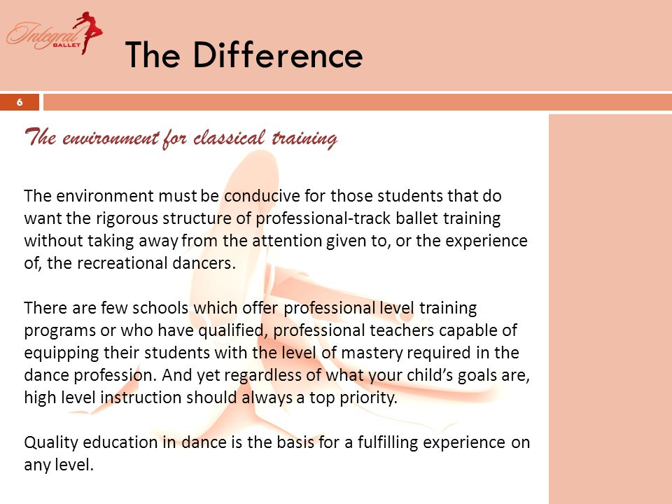 The Difference 7 Ballet requires repetition because it requires the conditioning of the mind and the body.