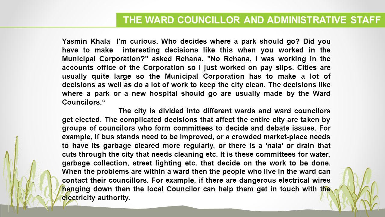 THE WARD COUNCILLOR AND ADMINISTRATIVE STAFF Yasmin Khala I m curious.