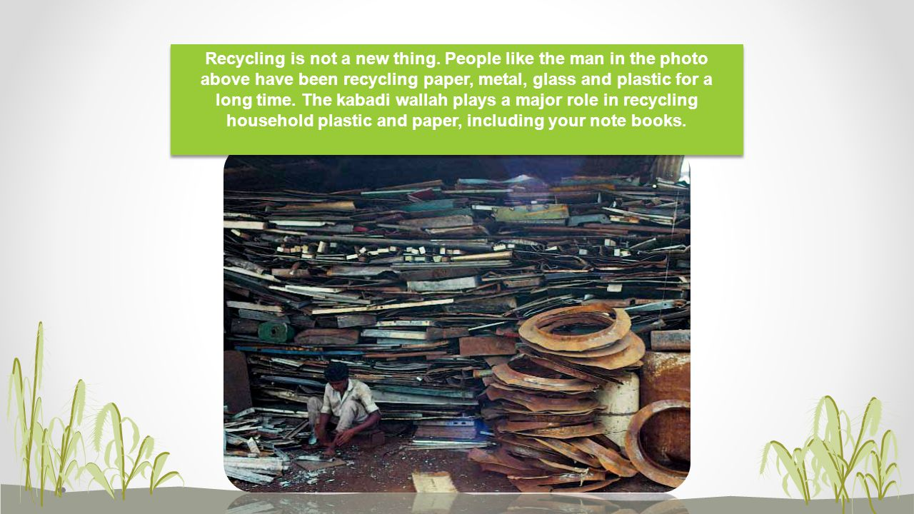 Recycling is not a new thing.