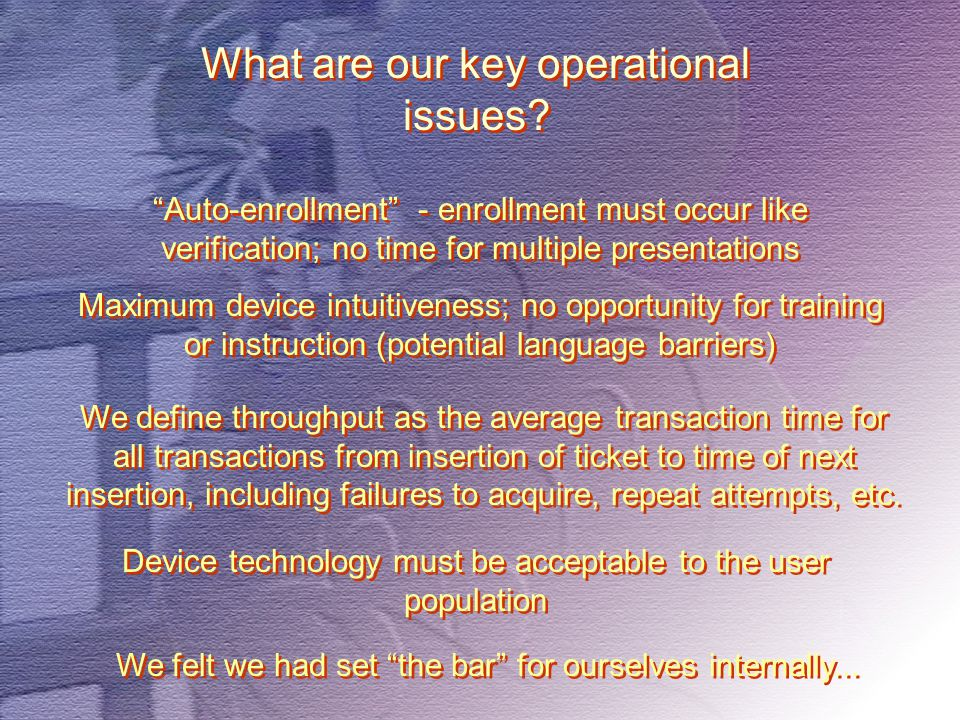 What are our key operational issues.