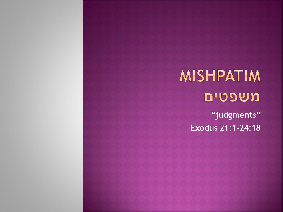 judgments Exodus 21:1-24:18