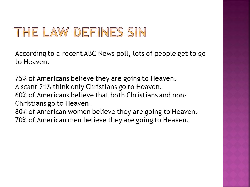 According to a recent ABC News poll, lots of people get to go to Heaven.