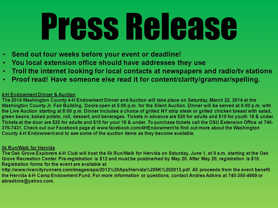 Press Release Send out four weeks before your event or deadline.