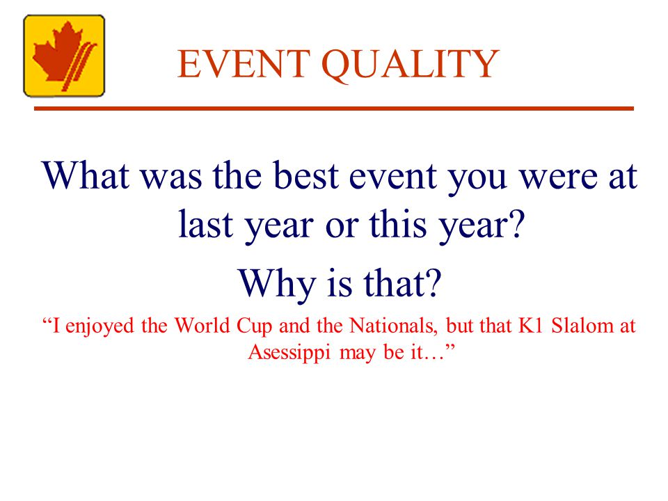 EVENT QUALITY 1.What makes a good event.2.What are the benefits of a good event.