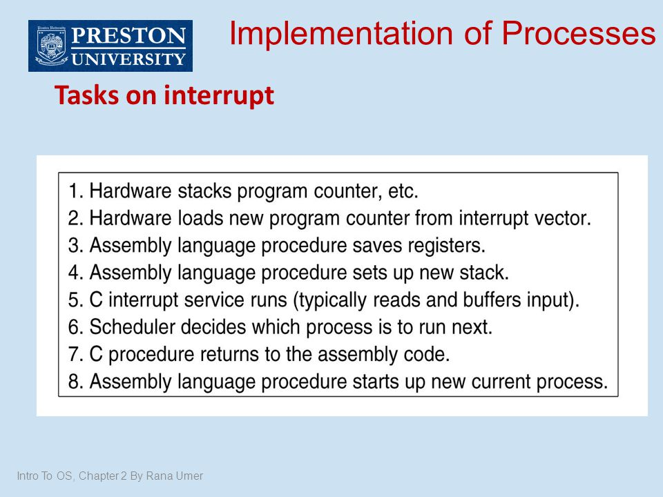 Intro To OS, Chapter 2 By Rana Umer Implementation of Processes Tasks on interrupt
